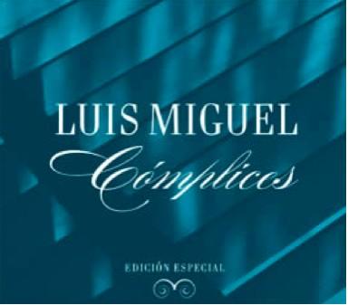 Cómplices Edición Especial de Luis Miguel