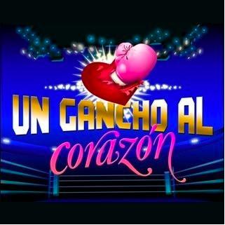 26 de junio final de Un Gancho al Corazón