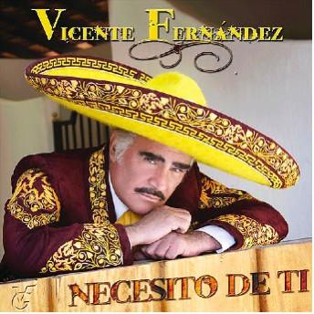 Necesito de Tí Nuevo Disco de Vicente Fernández
