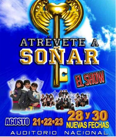 Show Atrévete a Soñar Auditorio Nacional
