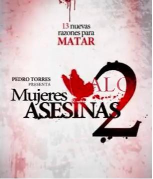 Mujeres Asesinas 2 inicia 14 de julio