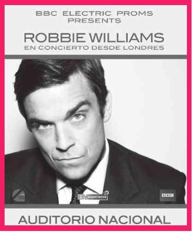 Transmitirán Concierto de Robbie Williams en el Auditorio Nacional