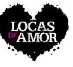 Segunda temporada de Locas de Amor en Enero de 2011
