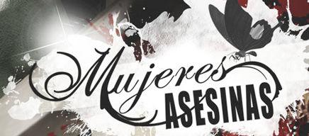 Mujeres Asesinas 3 estreno 21 de septiembre