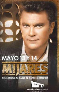 Mijares en Auditorio Nacional 13 y 14 de mayo
