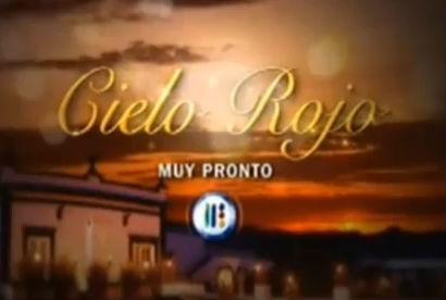 Primer promocional de Cielo Rojo de Azteca