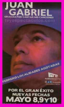 Juan Gabriel 8, 9 y 10 de mayo en Auditorio Nacional