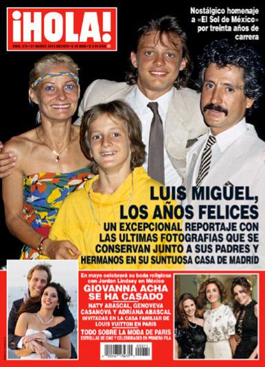 Luis Miguel en ¡HOLA! con sus papas y hermano