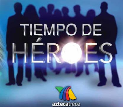 Tiempo de Héroes los domingos a las 4:30 de la tarde