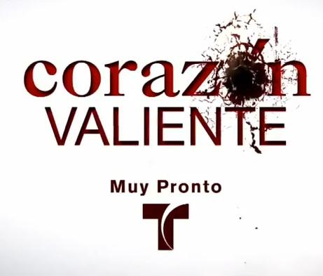 Corazón Valiente por Galavisión 18 de septiembre