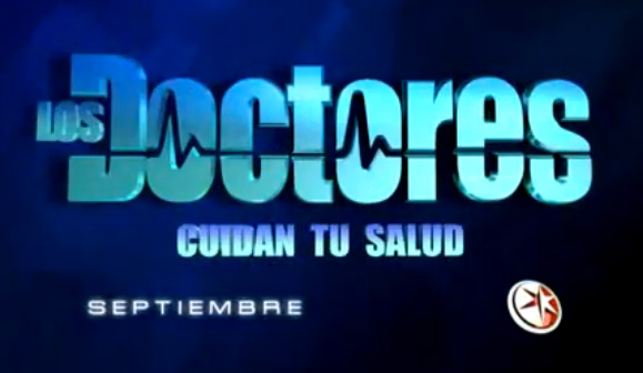 Los Doctores inicia 10 de septiembre por Televisa