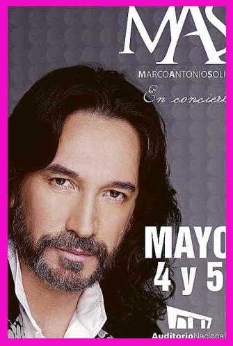 Marco Antonio Solis en Auditorio Nacional 4 y 5 de mayo