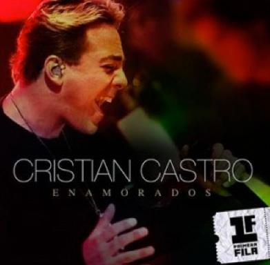 Enamorados primer sencillo del disco Primera Fila de Cristian Castro