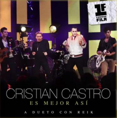 Es mejor así Nuevo sencillo de Cristian Castro a dueto con Reik