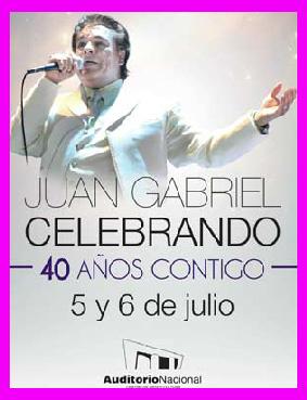 Juan Gabriel en Auditorio Nacional 5 y 6 de julio