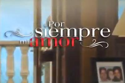 Primer promo de Por siempre mi amor de Televisa