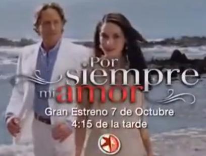 Promos de Por siempre mi amor de Televisa
