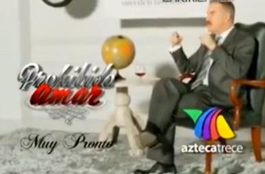 Promos de Prohibido Amar de Tv Azteca
