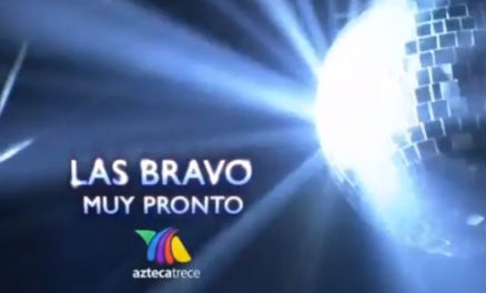 Las Bravo de Tv Azteca