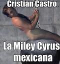 Cristian Castro como Miley Cyrus