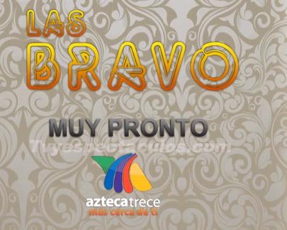 Estreno de Las Bravo 18 de agosto