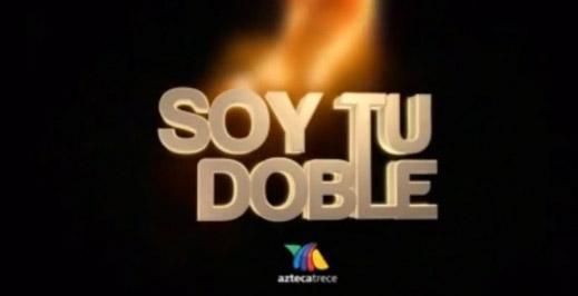 Promos de Soy tu doble de Tv Azteca