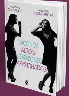 Andrea Legarreta y Martha Carrillo presentan el libro Tacones altos, corazones apasionados