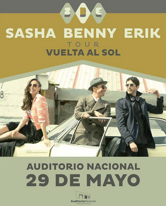 Sasha, Benny y Erik en Auditorio Nacional 29 de mayo