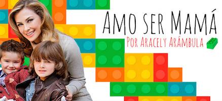 Aracely Arámbula blog Amo ser mamá