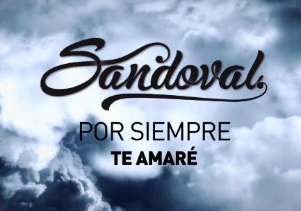 Video de Sandoval Por siempre te amaré