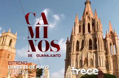 Estreno de Caminos de Guanajuato 11 de mayo