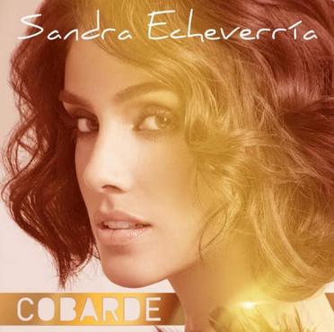 Cobarde de Sandra Echeverria