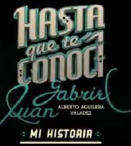 Hasta que te conocí Serie de Juan Gabriel