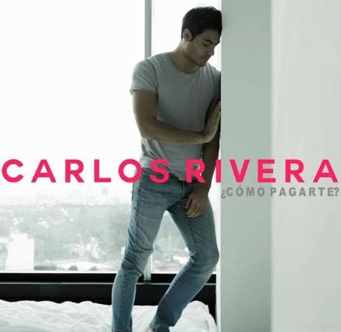 ¿Cómo pagarte? nuevo sencillo de Carlos Rivera