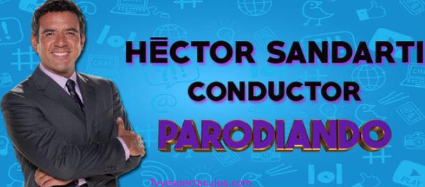 Parodiando con Héctor Sandarti