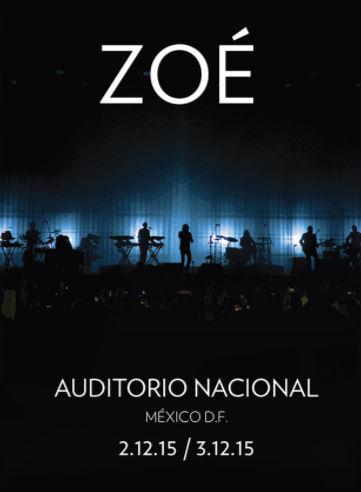 Zoé en Auditorio Nacional 2 y 3 de Diciembre