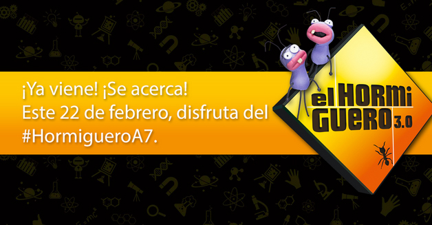 El hormiguero por Azteca 7