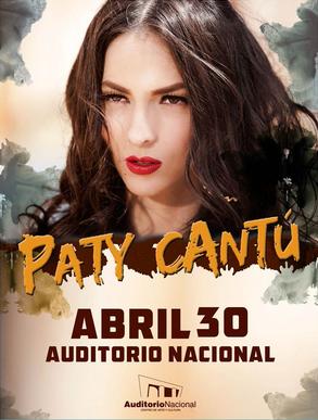 Paty Cantú en Auditorio Nacional 30 de abril
