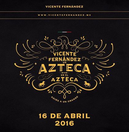 Vicente Fernández en Estadio Azteca 16 de abril