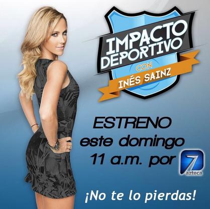 Impacto Deportivo con Inés Sainz por Azteca 7