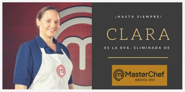 Clara eliminada de MasterChef México